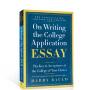 英文原版On Writing the College Application Essay 美国大学申请短文写作英文原版写作指南 英文论文写作工具书