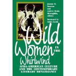 【预订】Wild Women in the Whirlwind: Afra-American Culture