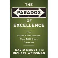 【预订】The Paradox Of Excellence: How Great Performance Can