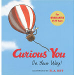 Curious You: On Your Way! [Hardcover] 好奇猴乔治:活出你的精彩!(精装礼品书)9