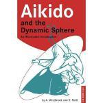 【预订】Aikido and the Dynamic Sphere Aikido and the Dynamic