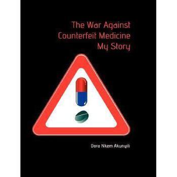 【预订】The War Against Counterfeit Medicne. My Story 美国库房发货,通常付款后3-5周到货!