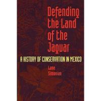 【预订】Defending the Land of the Jaguar: A History of