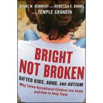 【预订】Bright Not Broken: Gifted Kids, Adhd, And Autism