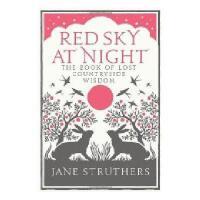 【预订】Red Sky at Night: The Book of Lost Countryside