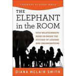 【预订】The Elephant In The Room: How Relationships Make Or