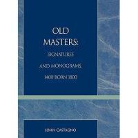 【预订】Old Masters Signatures and Monograms, 1400-Born