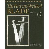 【预订】The Pattern-Welded Blade: Artistry in Iron