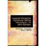 Leopold Komperts Samtliche Werke Microform: In Zehn Banden