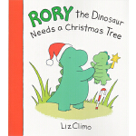 Rory the Dinosaur Needs a Christmas Tree 恐龙罗伊想要圣诞树 英文原版 莉兹・