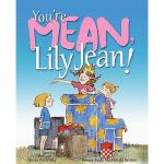 【预订】You're Mean, Lily Jean!