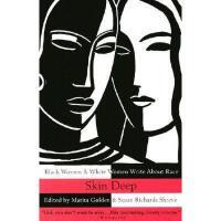 【预订】Skin Deep: Black Women & White Women Write about