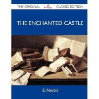 【预订】The Enchanted Castle - The Original Classic Edition
