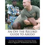 【预订】An Off the Record Guide to Aikido