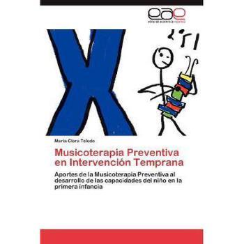 【预订】Musicoterapia Preventiva En Intervenci N Temprana 美国库房发货,通常付款后3-5周到货!