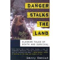 【预订】Danger Stalks the Land: Alaskan Tales of Death and