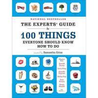 【预订】The Experts' Guide to 100 Things Everyone Should