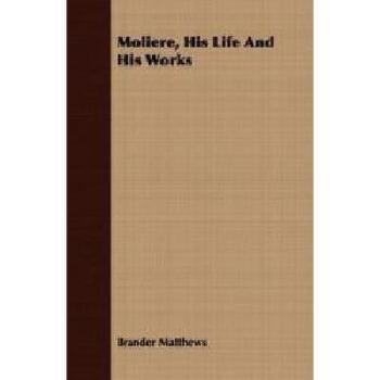 【预订】Moliere, His Life and His Works 美国库房发货,通常付款后3-5周到货!