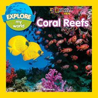 Explore My World: Coral Reefs 探索我的世界:珊瑚礁【英文原版童书】