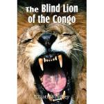 【预订】The Blind Lion of the Congo