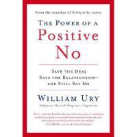【预订】The Power of a Positive No: How to Say No and Still