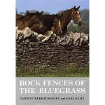【预订】Rock Fences of the Bluegrass