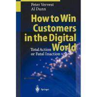 【预订】How to Win Customers in the Digital World: Total