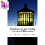 【中商海外直订】Understanding and Healing Hypothyroid Hashimotos: T