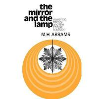 【预订】The Mirror and the Lamp: Romantic Theory and the