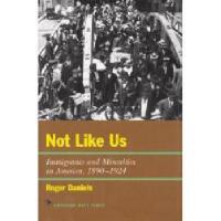 【预订】Not Like Us: Immigrants and Minorities in America