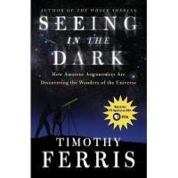 【预订】Seeing in the Dark: How Amateur Astronomers Are