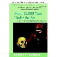 【预订】Man: 12,000 Years Under the Sea, a Story of