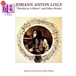 【中商海外直订】Johann Anton Logy: Partita in a Minor and Other Wor