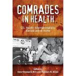 【预订】Comrades in Health: U.S. Health Internationalists