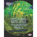 【预订】Doppler Radar, Satellites, and Computer Models: The