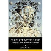 【预订】Supersizing the Mind: Embodiment, Action, and