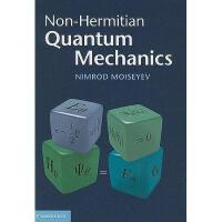 【预订】Non-Hermitian Quantum Mechanics