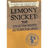 【预订】Lemony Snicket: The Unauthorized Autobiography: The