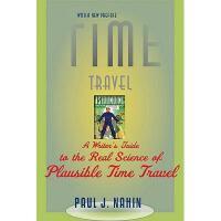 【预订】Time Travel: A Writer's Guide to the Real Science of