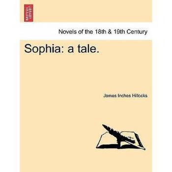【预订】Sophia: A Tale. 美国库房发货,通常付款后3-5周到货!