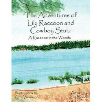 【预订】The Adventures of Lily Raccoon and Cowboy Stub: A 美国库房发货,通常付款后3-5周到货!