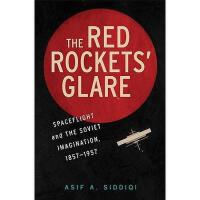【预订】The Red Rockets' Glare: Spaceflight and the Soviet