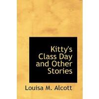 【预订】Kitty's Class Day and Other Stories