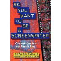 【预订】So You Want to Be a Screenwriter: How to Face the