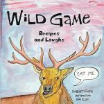 【预订】Wild Game: Recipes and Laughs