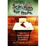 【预订】Searching for Hope: Life at a Failing School in the