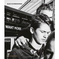 Alex Schneideman: Want More 亚历克斯施莱德曼摄影主题 想要更多 摄影艺术画册