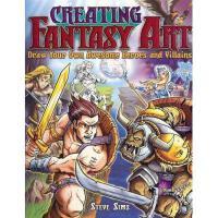 【预订】Creating Fantasy Art: Draw Your Own Awesome Heroes