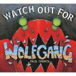 【预订】Watch Out for Wolfgang