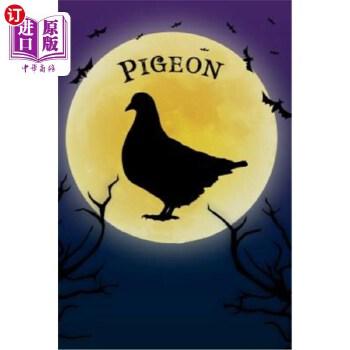 【中商海外直订】Pigeon Notebook Halloween Journal: Spooky Halloween Themed Blank Lined Composition Book/D... 海外发货,付款后预计2-4周到货
